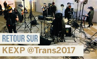 Retour sur l'expérience KEXP aux Trans Musicales de Rennes !