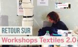 Retour sur deux jours intenses de #Workshops Textiles 2.0 à l'Hôtel Pasteur ! #Maintenant