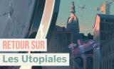 Retour sur les Utopiales – Festival international de science-fiction !