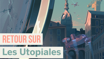 Retour sur les Utopiales – Festival international de science-fiction !