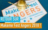 Retour sur Makeme Fest Angers 2018 !