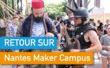 Retour sur Nantes Maker Campus 2018