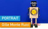 Portrait de Makers #24 > Gille Monte Ruici