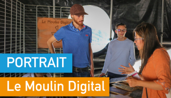 Portrait de Makers #26 > Le Moulin Digital