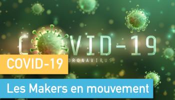 COVID-19, les Makers en mouvement