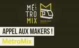 Métromix lance un appel aux Makers, les inscriptions sont ouvertes !