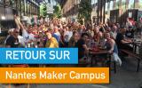 Retour sur la 4e édition de Nantes Maker Campus