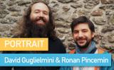 Portrait de Makers #45 > David Guglielmini & Ronan Pincemin
