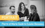 Portrait de Makers #54 > Pierre Gadé, Eulalie Besseau & Marie Gadé