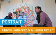 Portrait de Makers #37 > CharlyGutierrez & Quentin Orhant